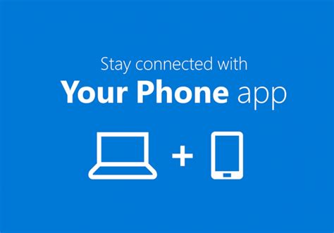 Microsoft's Your Phone App for Windows 10 can no longer be