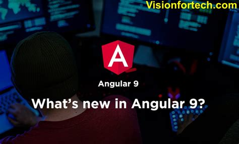 Top New Features introduced into Angular 9 / What's