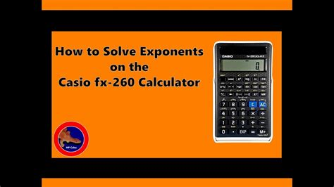 How to Solve Exponents on the Casio fx-260 Calculator